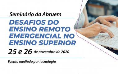 Abruem realiza seminário sobre desafios do ensino remoto emergencial na educação superior
